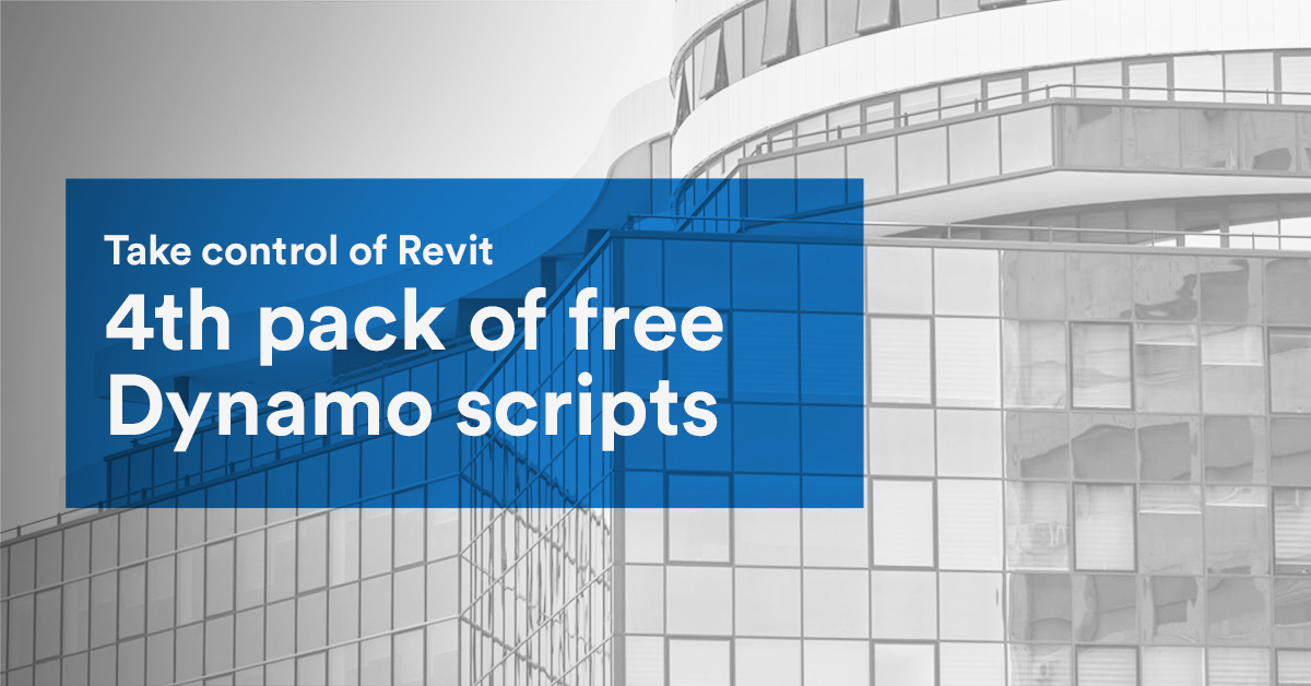 4th pack of free Dynamo scripts to take control of Revit